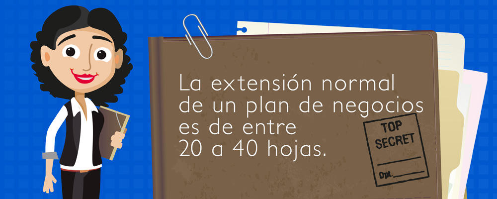 La extensión normal de un plan de negocios es de entre 20 a 40 hojas