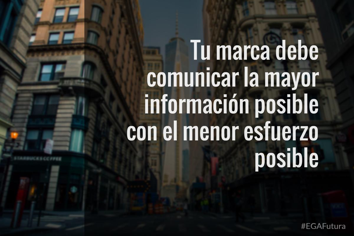 Tu marca debe comunicar la mayor información posible con el menor esfuerzo posible