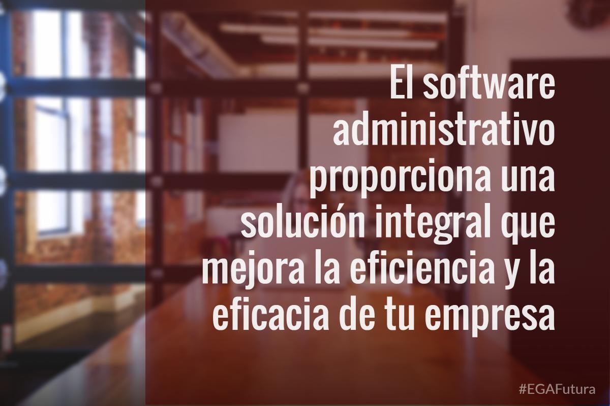 El software administrativo proporciona una solución integral que mejora la eficiencia y la eficacia de tu empresa