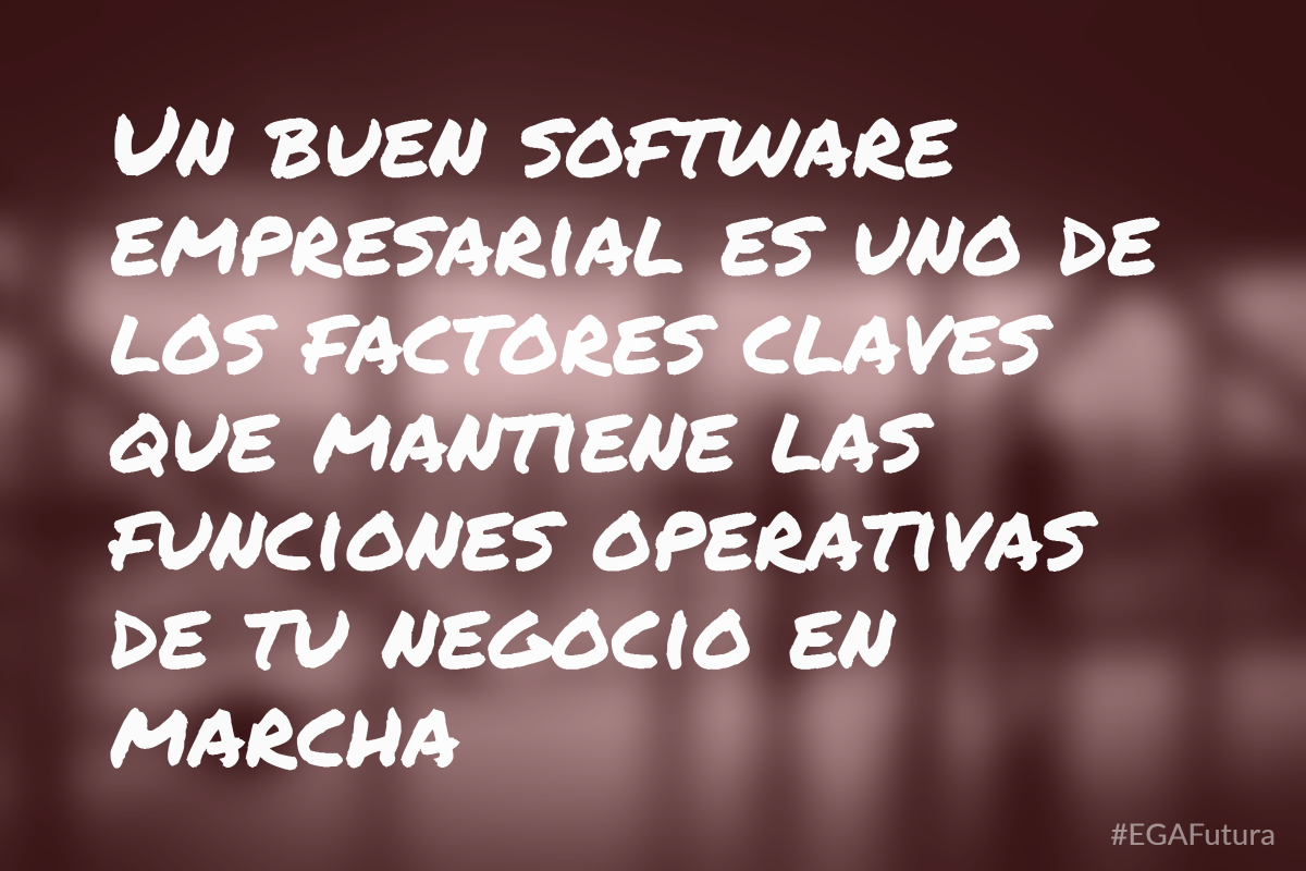 Un buen software empresarial es uno de los factores claves que mantiene las funciones operativas de tu negocio en marcha