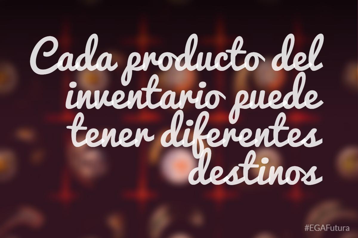 Cada producto del inventario puede tener diferentes destinos