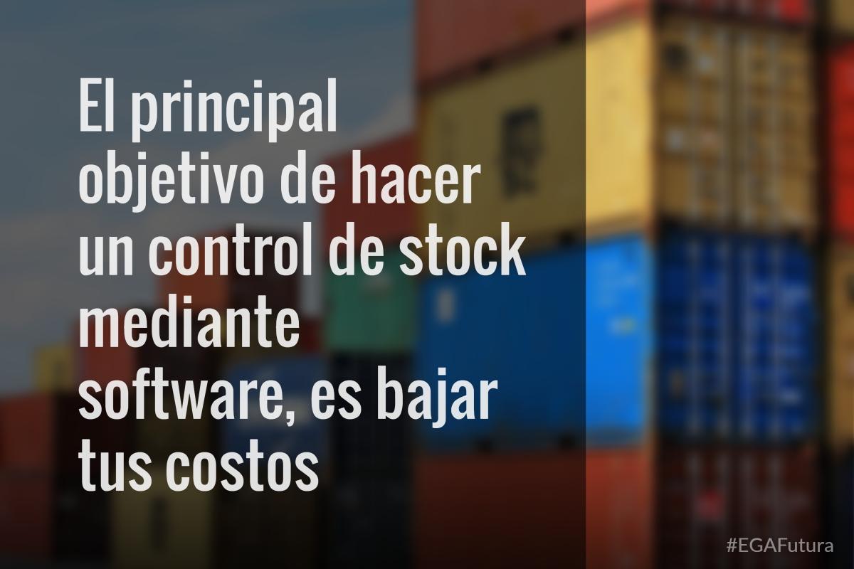 El principal objetivo de hacer un control de stock mediante software, es bajar tus costos
