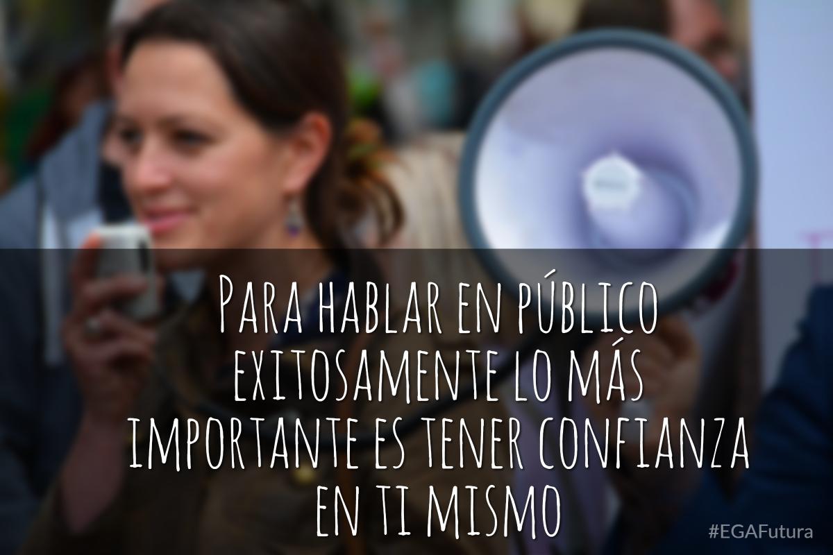 Para hablar en público exitosamente lo más importante es tener confianza en ti mismo