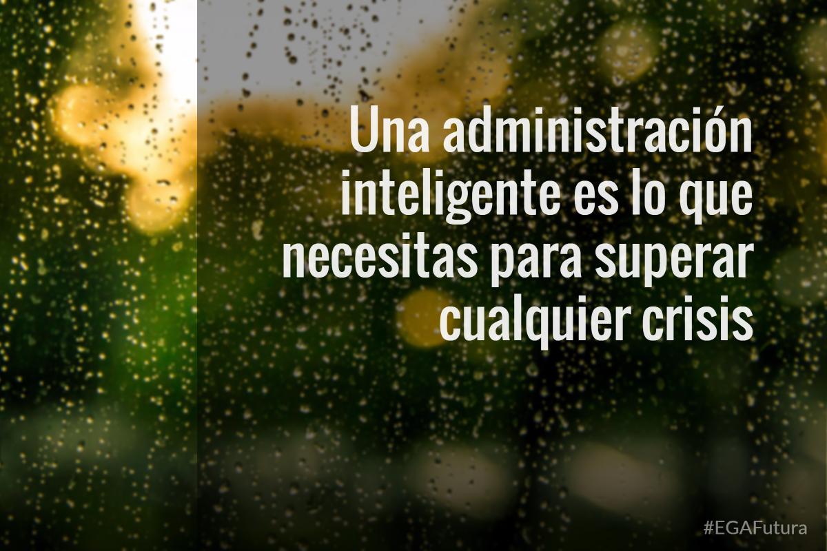 Una administración inteligente es lo que necesitas para superar cualquier crisis