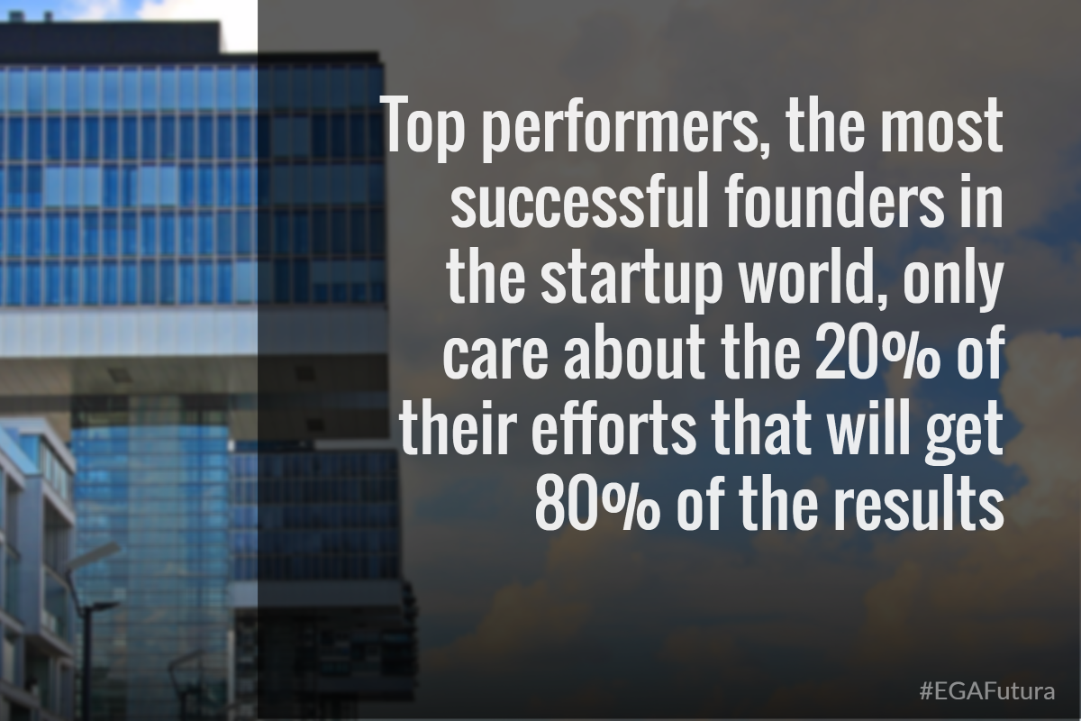 Top performers, the most successful founders in the startup world, only care about the 20% of their efforts that will get 80% of the results