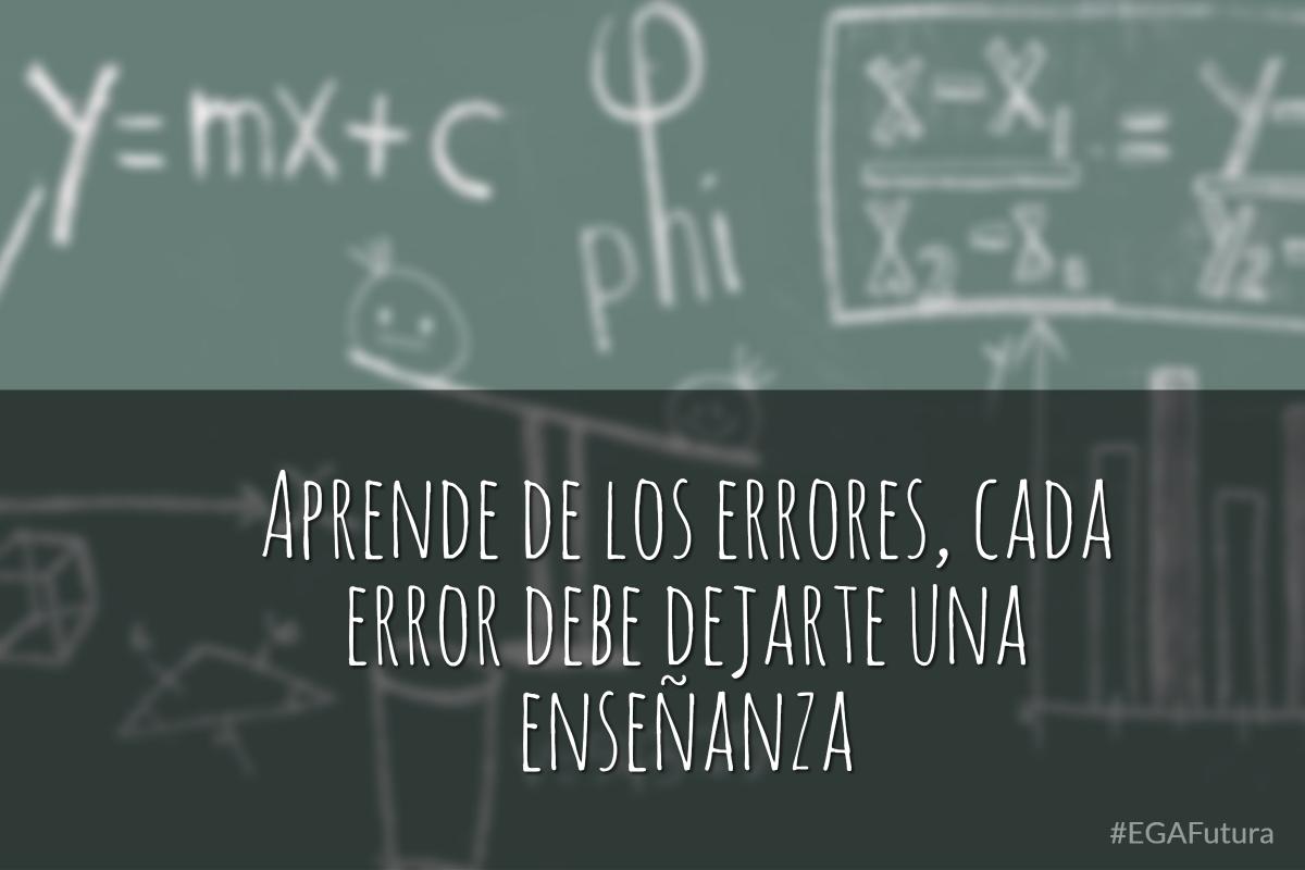 Aprende de los errores, cada error debe dejarte una enseñanza