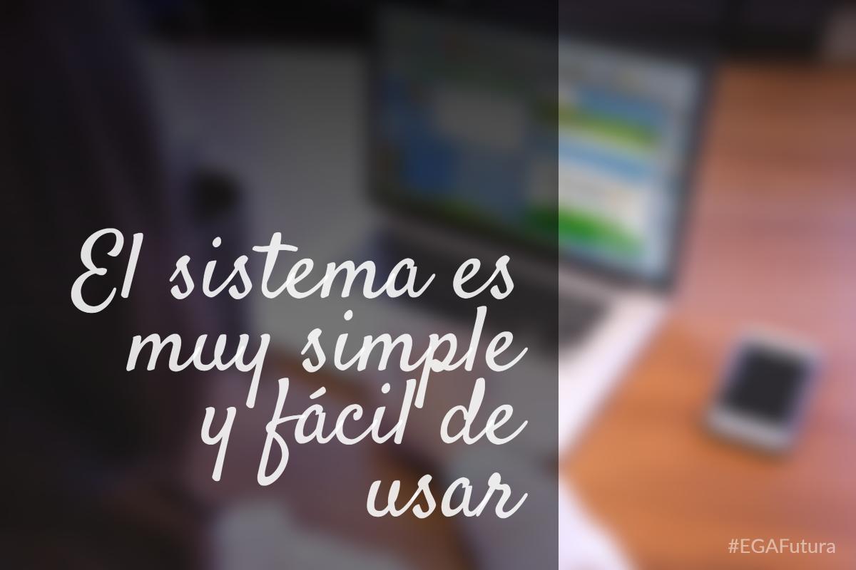 El sistema es muy simple y fácil de usar