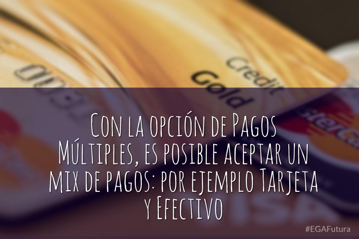 Con la opción de Pagos Múltiples, es posible aceptar un mix de pagos: por ejemplo Tarjeta y Efectivo