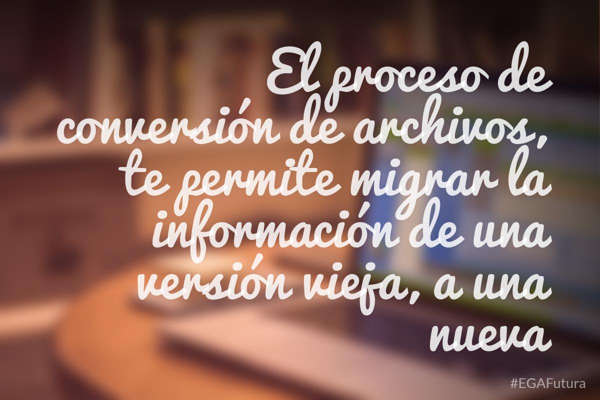El proceso de conversi贸n de archivos, te permite migrar la informaci贸n de una versi贸n vieja, a una nueva versi贸n del sistema de facturaci贸n