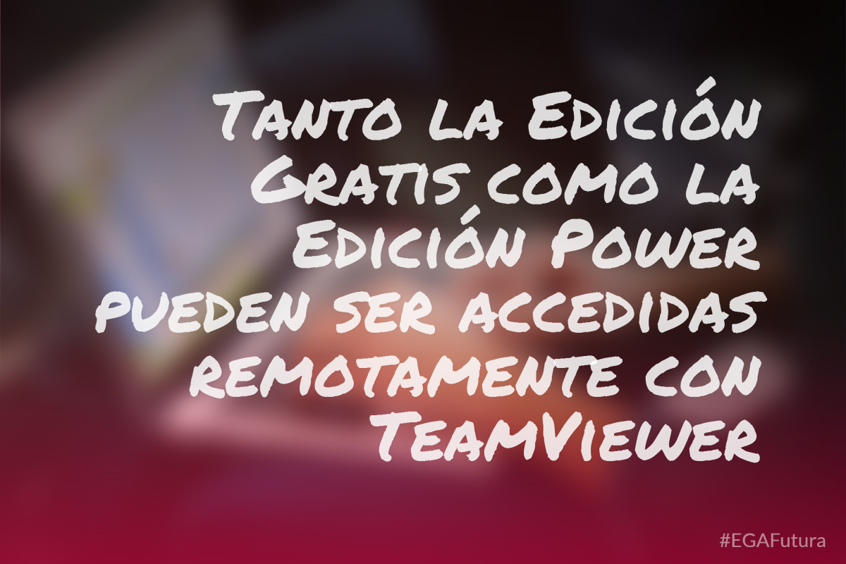 Tanto la Edici贸n Gratis como la Edici贸n Power pueden ser accedidas remotamente con TeamViewer