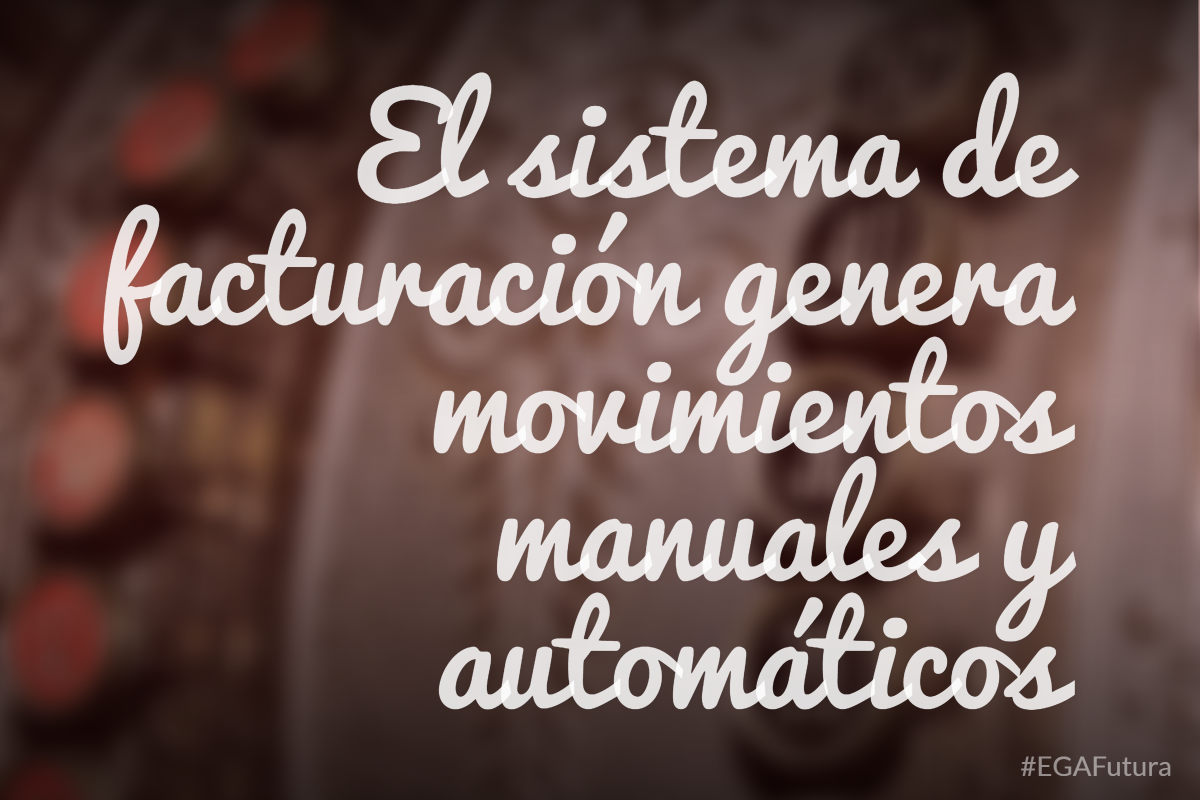 El sistema de facturaci贸n genera movimientos manuales y autom谩ticos