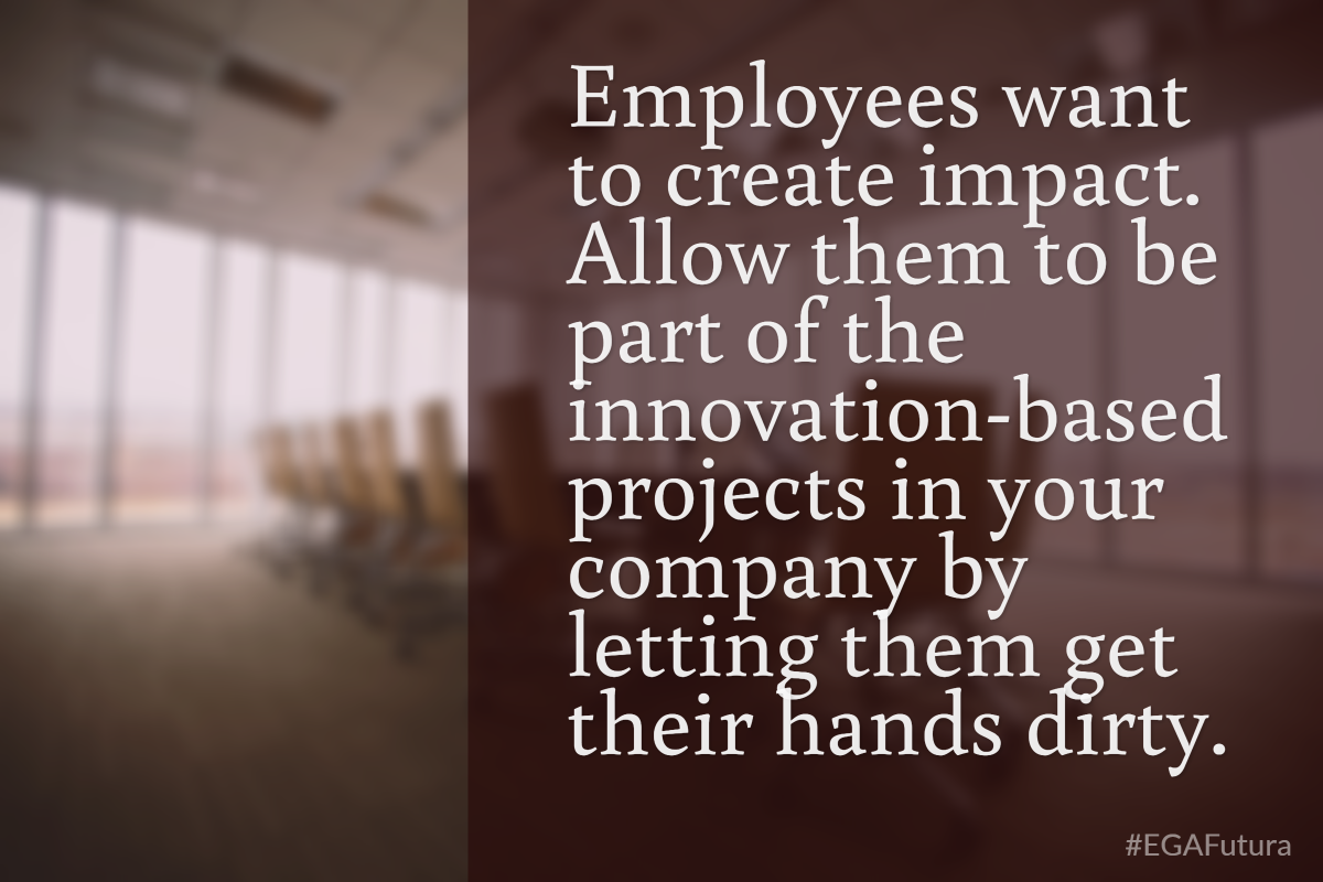 Employees want to create impact. Allow them to be part f the innovation-based project in your company by letting them get their hands dirty