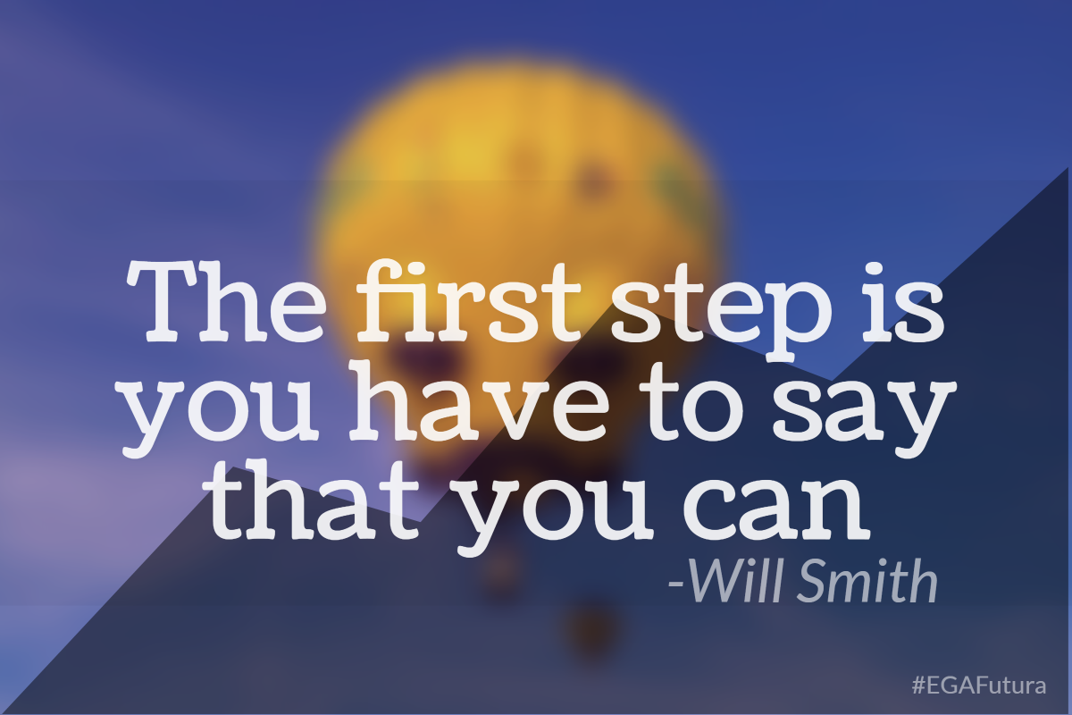 The first step is you have to say that you can, Will Smith