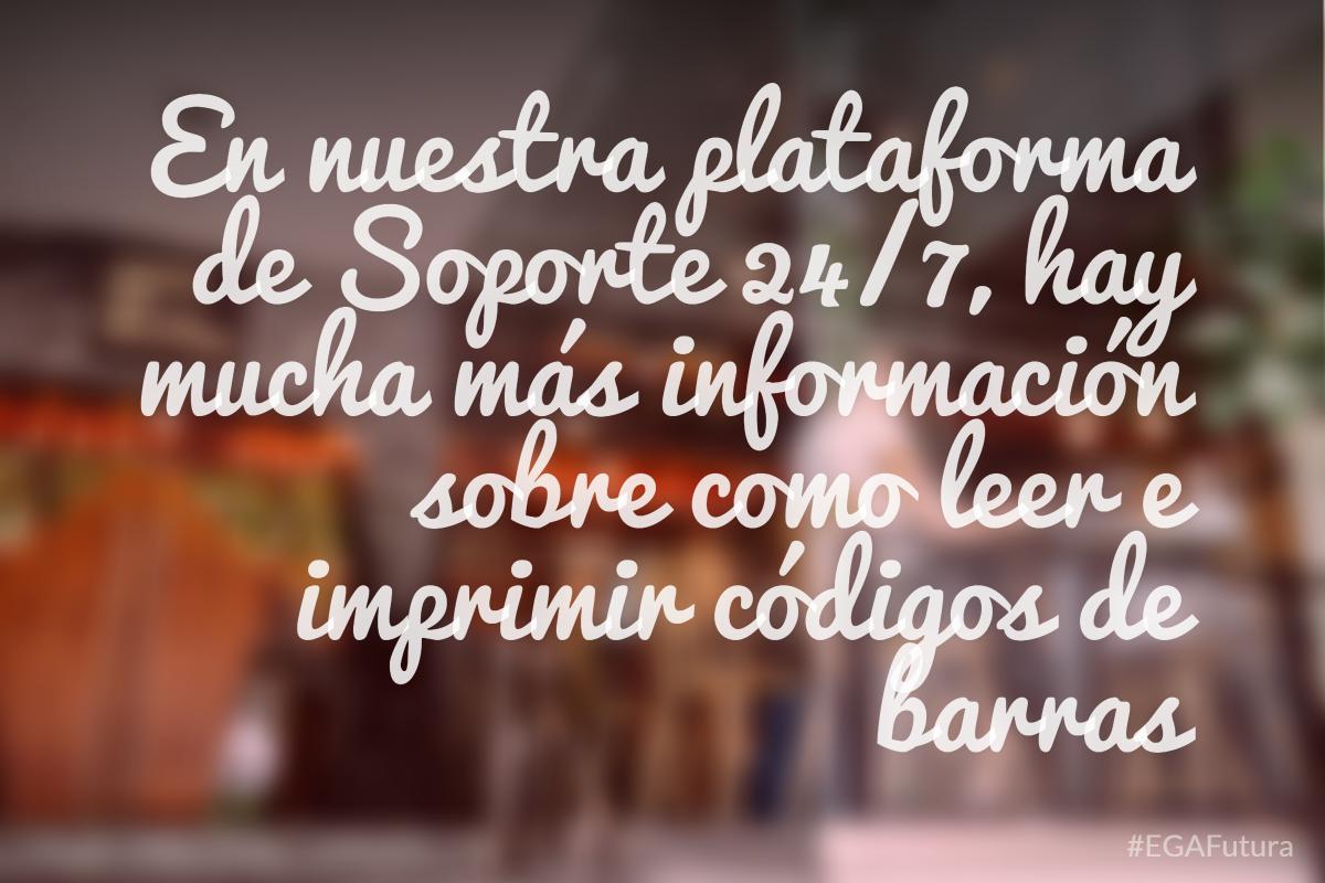 En nuestra plataforma de Soporte 24/7, hay mucha m谩s informaci贸n sobre como leer e imprimir c贸digos de barras