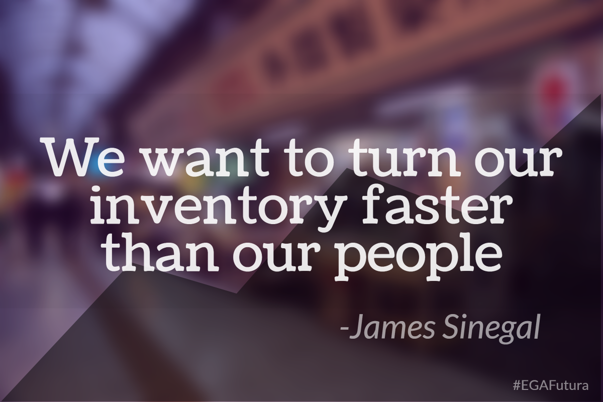 We want to turn our inventory faster than our people - James Sinegal