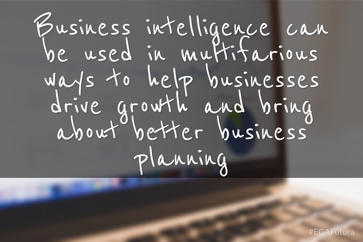 Business intelligence can be used in multifarious ways to help businesses drive growth and bring about better business planning