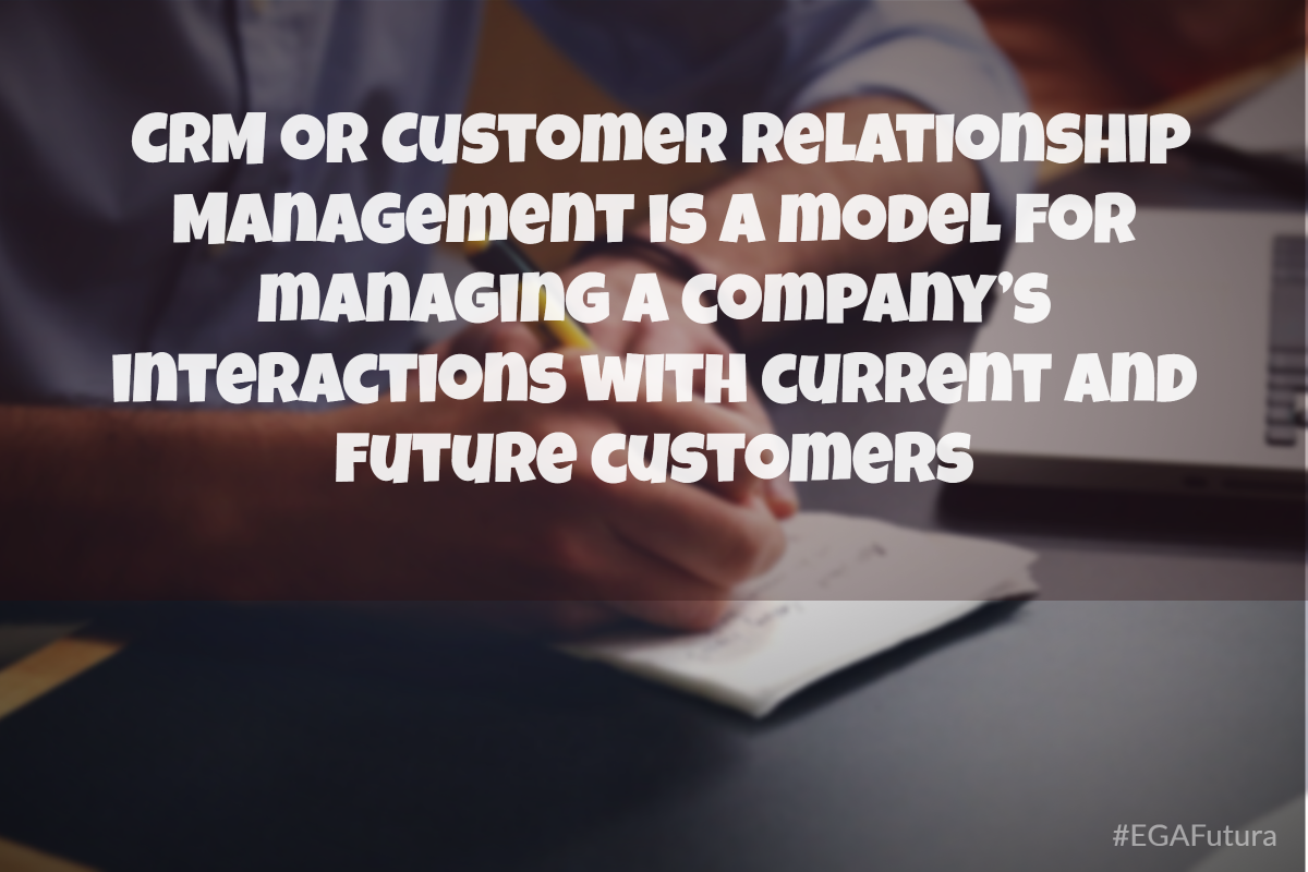 CRM or Customer Relationship Management is a model for managing a company's interactions with current and future customers