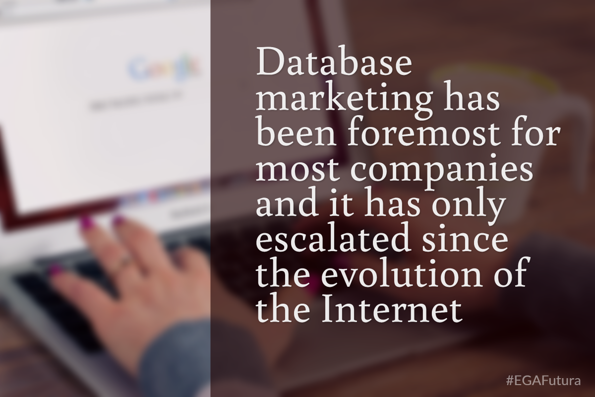 Database marketing has been foremost for most companies and it has only escalated since the evolution of the Internet