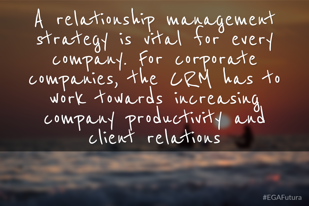 A relationship management strategy is vital for every company. For corporate companies, the CRM has to work towards increasing company productivity and client relations