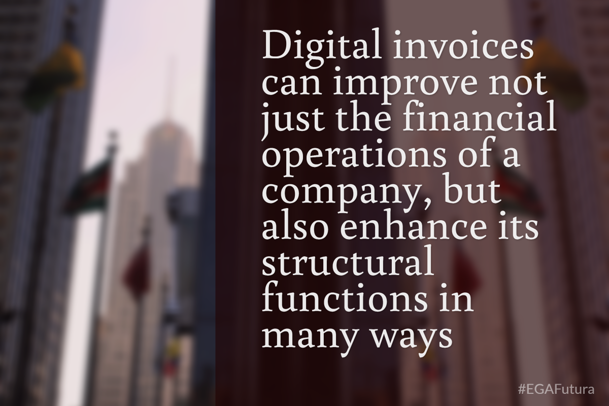 Digital invoices can improve not just the financial operations of a company, but also enhance its structural functions in many ways