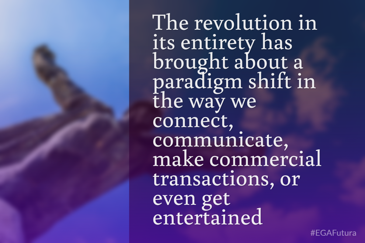 The revolution in its entirety has brought about a paradigm shift in the way we connect, communicate, make commercial transactions, or even get entertained