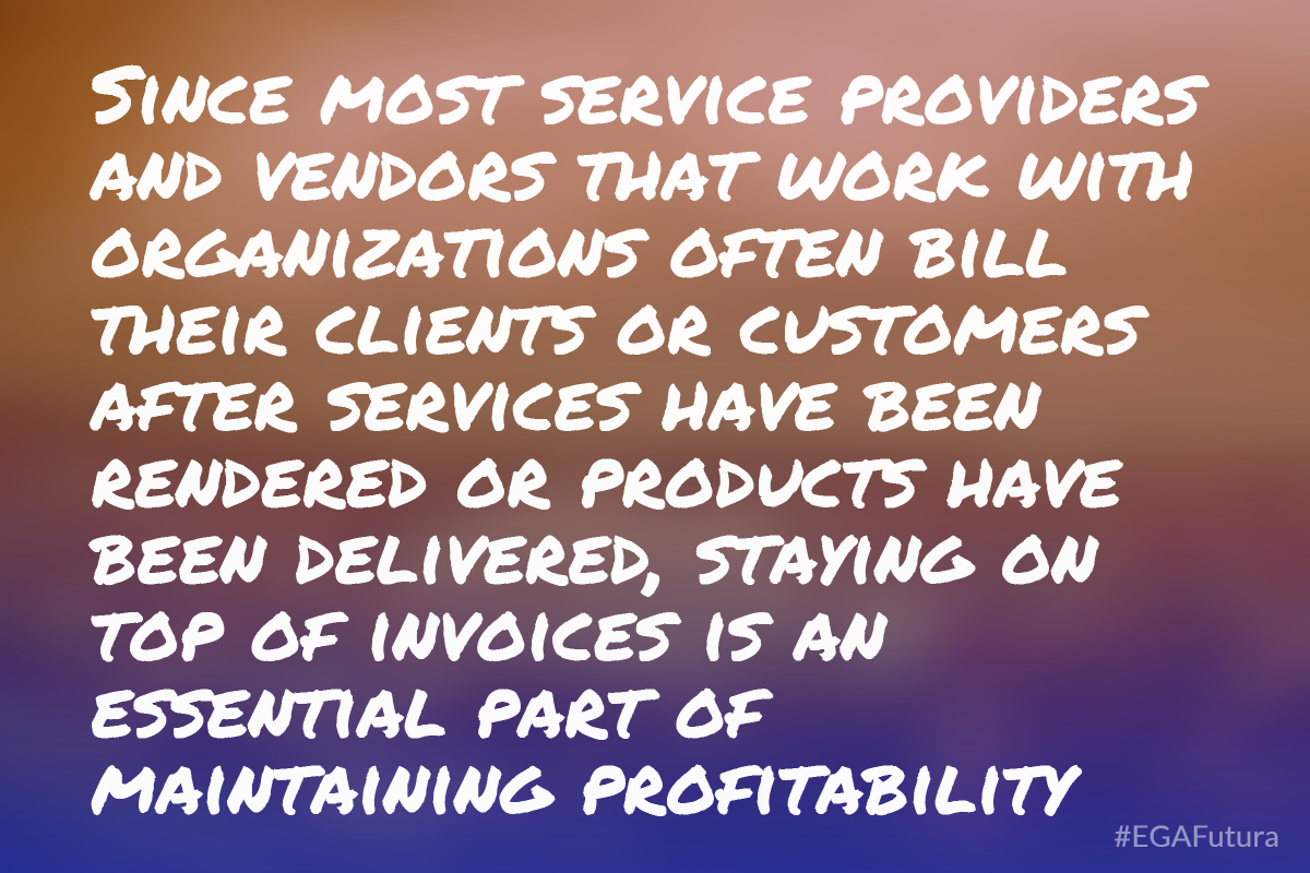 Since most service providers and vendors that work with organizations often bill their clients or customers after services have been rendered or products have been delivered, staying on top of invoices is an essential part of maintaining profitability