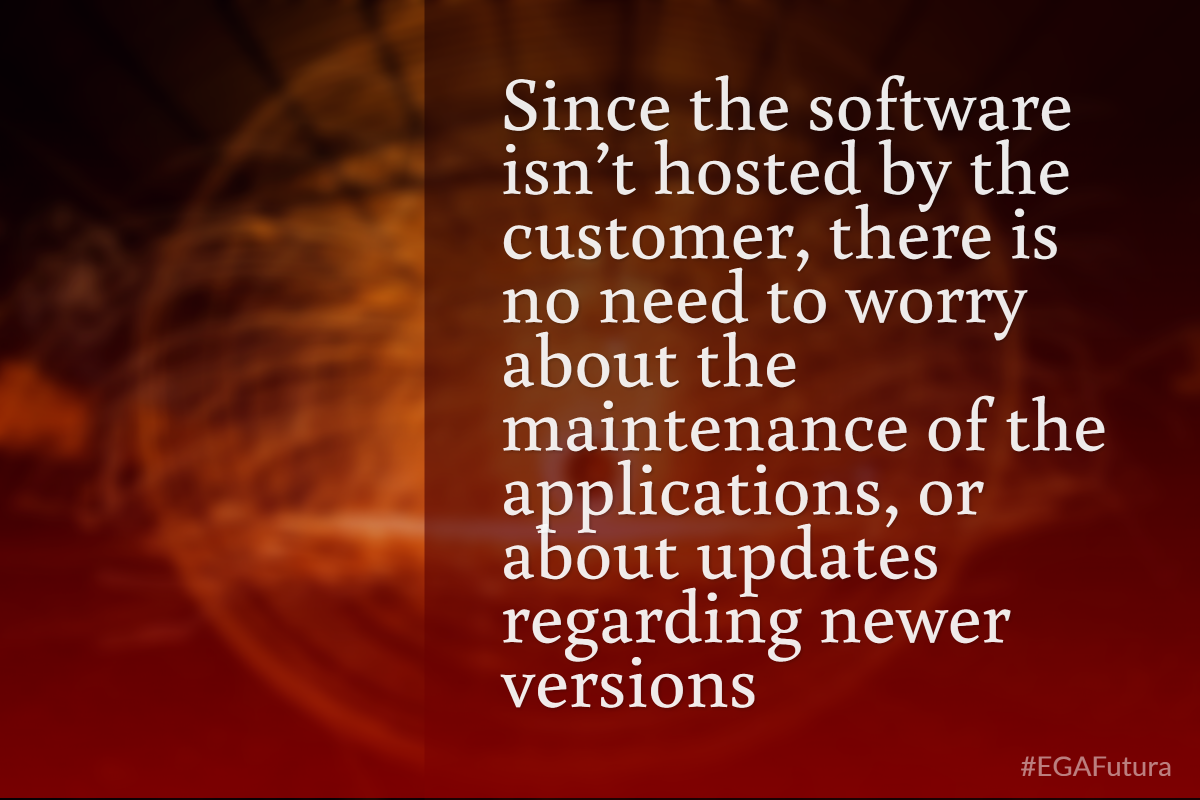 Since the software isn't hosted by the customer, there is no need to worry about the maintenance of the applications, or about updates regarding newer versions.