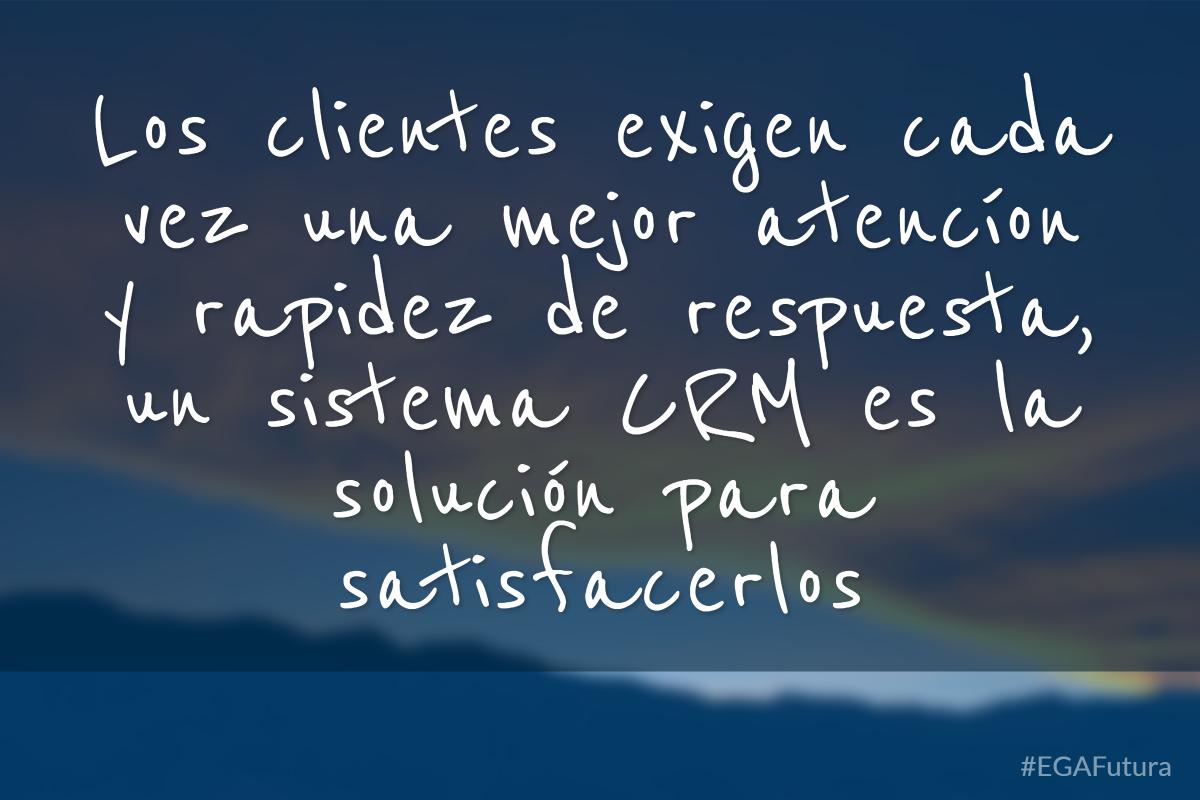Los clientes exigen cada vez más una mejor atención y rapidez de respuesta, un sistema CRM es la solución para satisfacerlos