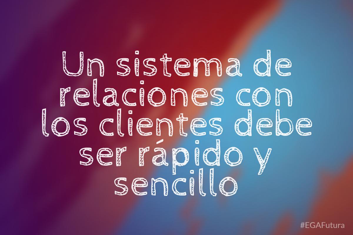 Un sistema de relaciones con los clientes debe ser rápido y sencillo