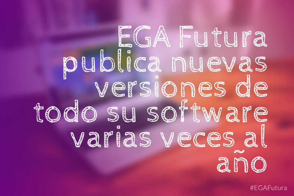 EGA Futura publica nuevas versiones de todo su software varias veces al año