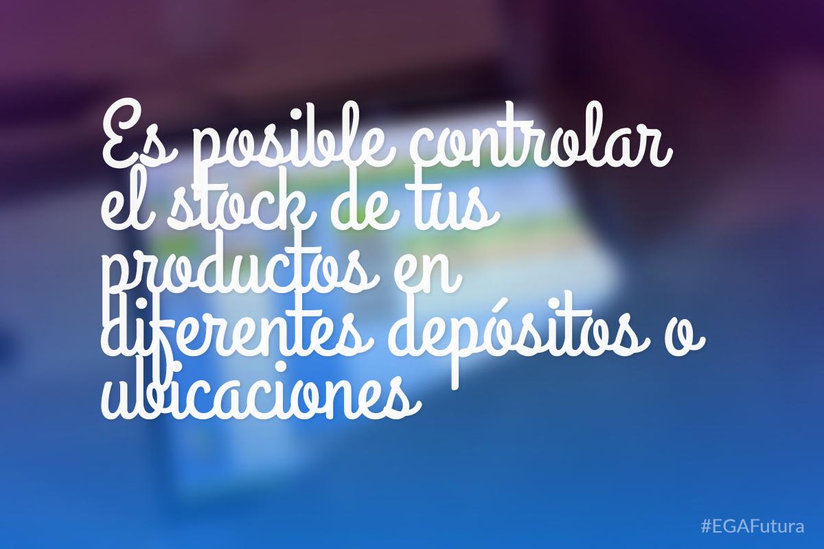 Es posible controlar el stock de tus productos en diferentes dep贸sitos o ubicaciones