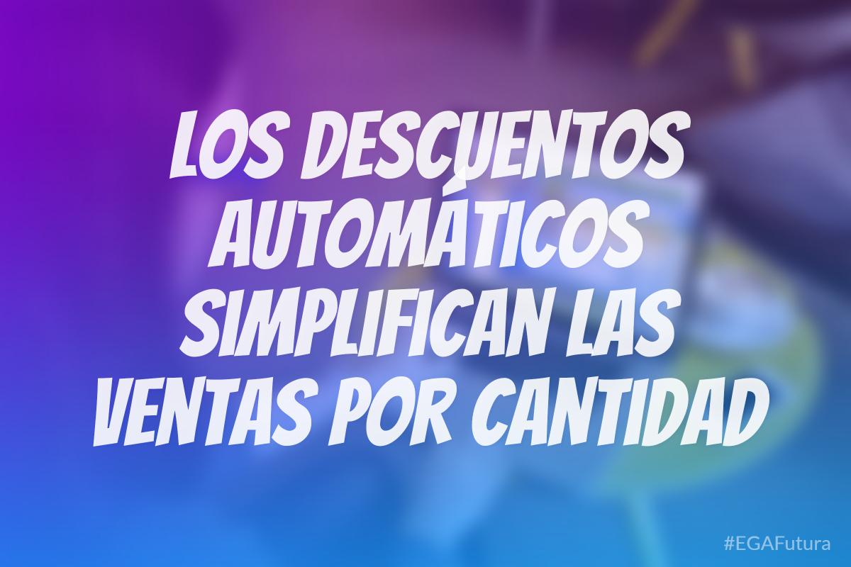 Los descuentos automáticos simplifican las ventas por cantidad