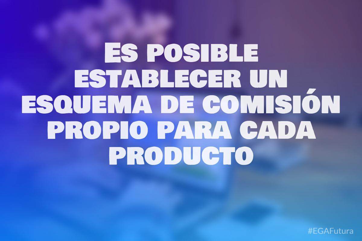 Es posible establecer un esquema de comisión propio para cada producto