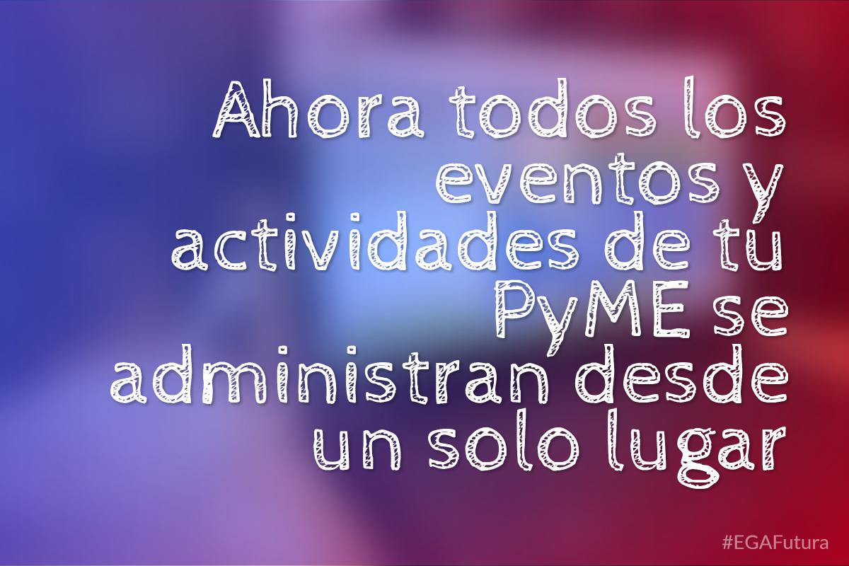 Ahora todos los eventos y actividades de tu PyME se administran desde un solo lugar
