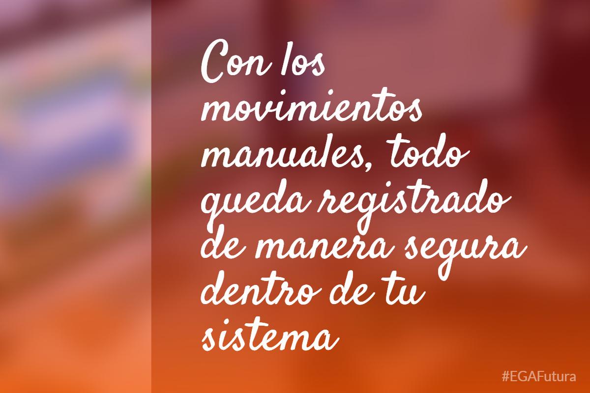 Con los movimientos manuales, todo queda registrado de manera segura dentro de tu sistema