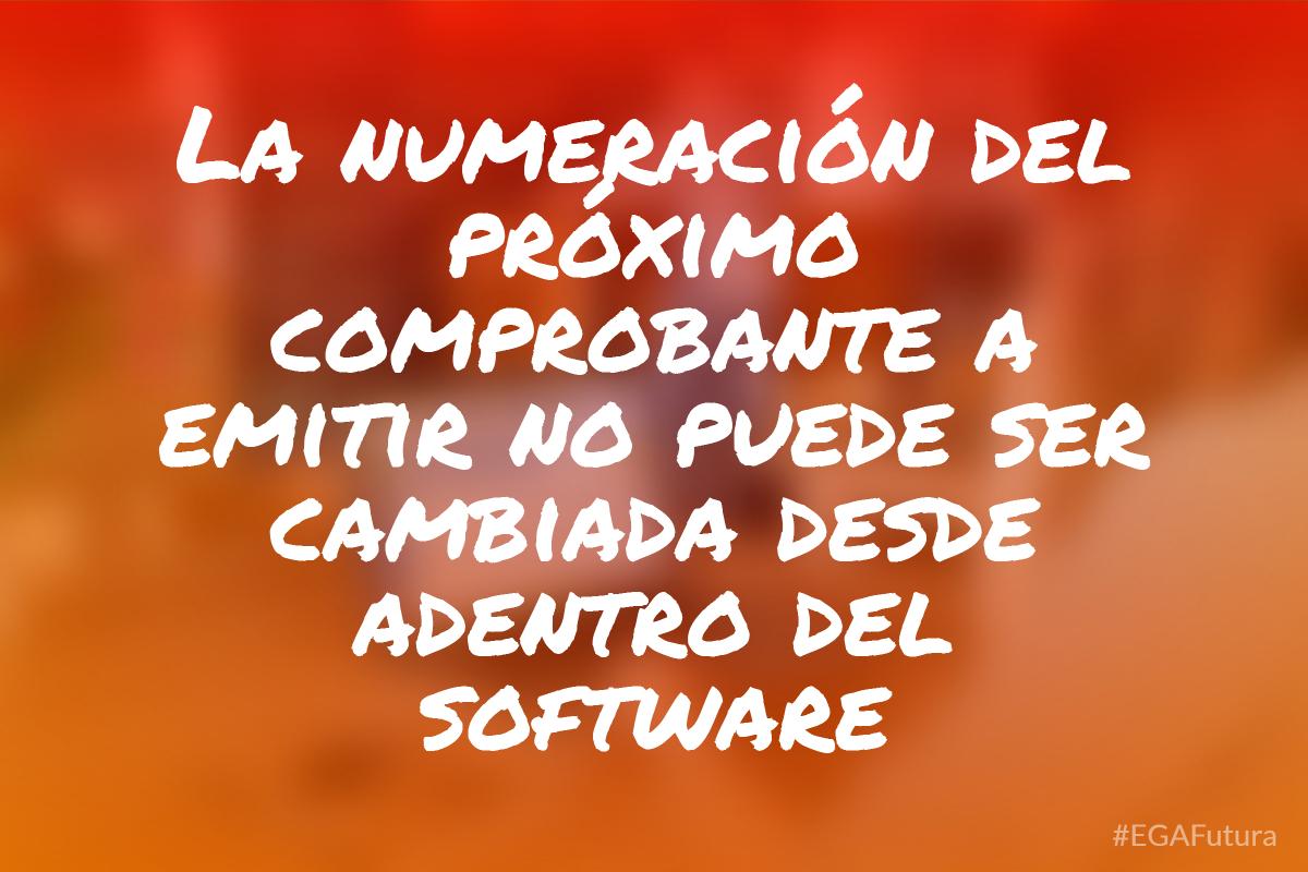 鈥峀a numeraci贸n del pr贸ximo comprobante a emitir no puede ser cambiada desde adentro del software