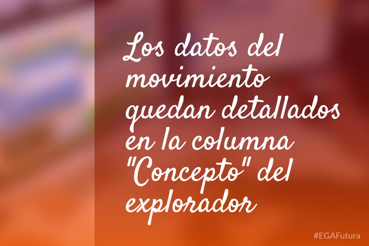 """Los datos del movimiento quedan detallados en la columna """"concepto"""" del explorador."""