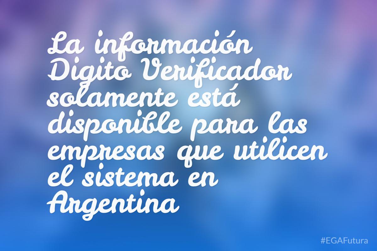 La informaci贸n Digito Verificador solamente est谩 disponible para las empresas que utilicen el sistema en Argentina