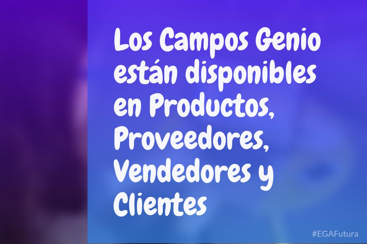 Los Campos Genio están disponibles en Productos, Proveedores, Vendedores y Clientes