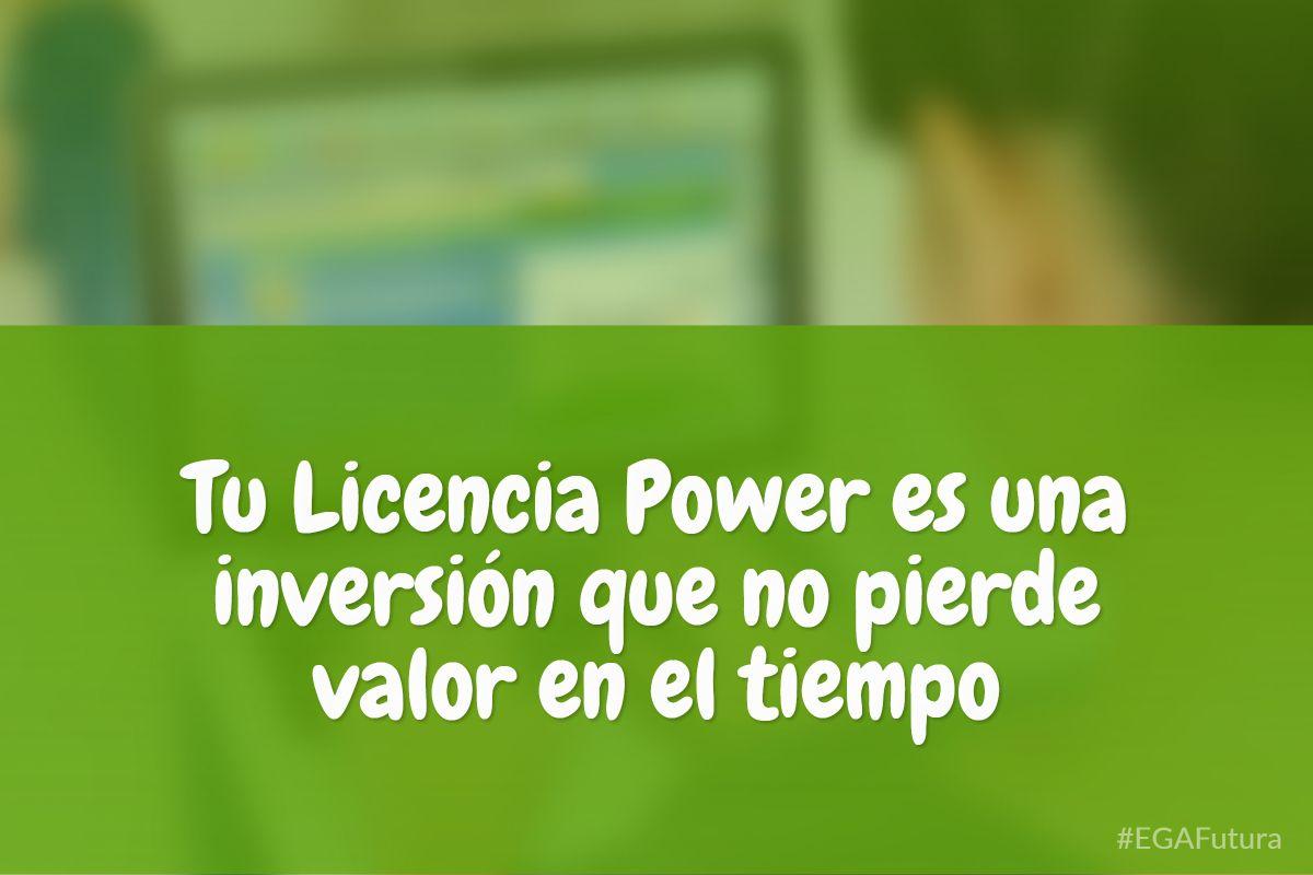 Tu Licencia Power es una inversi贸n que no pierde valor en el tiempo