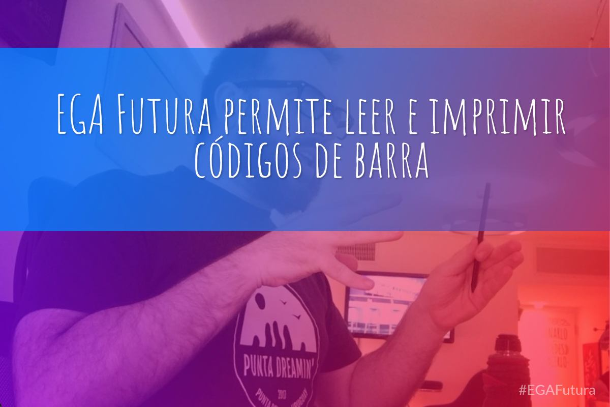EGA Futura permite leer e imprimir c贸digos de barra