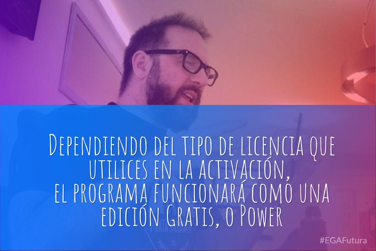 鈥岲ependiendo del tipo de licencia que utilices en la activaci贸n, el programa funcionar谩 como una edici贸n Gratis, o Power