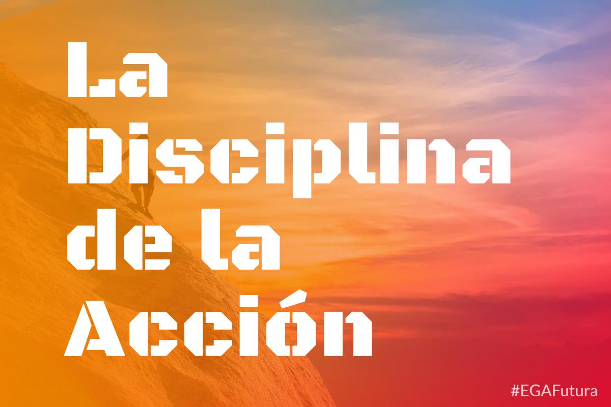 La Disciplina de la Acción