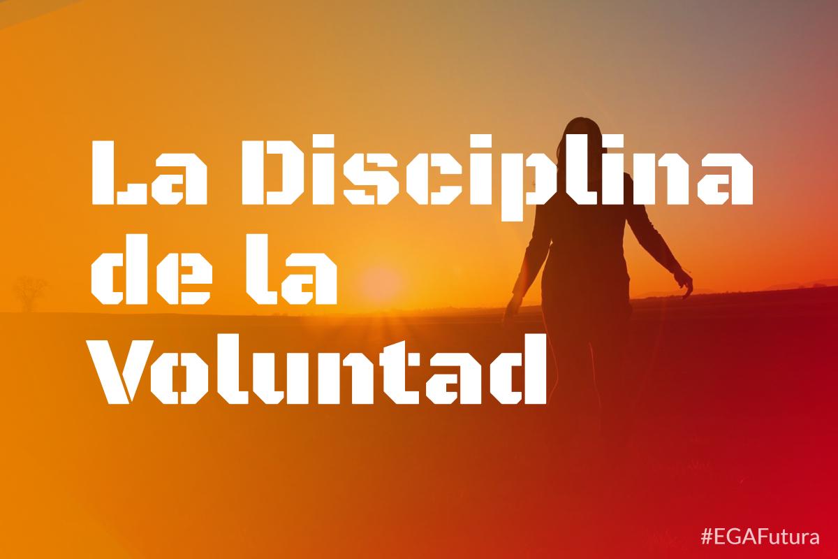 La Disciplina de la Voluntad