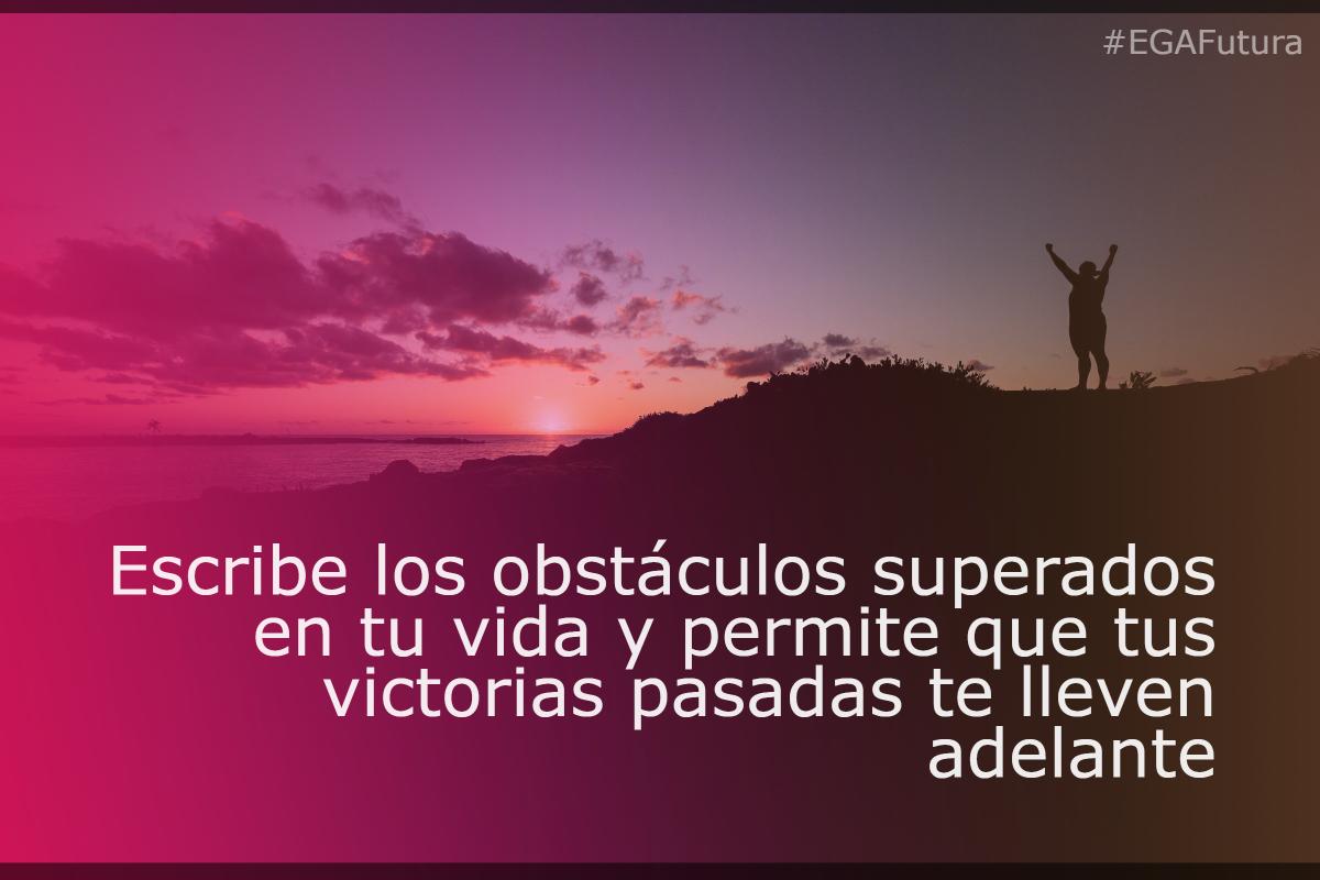 Escribe los obstáculos superados en tu vida y permite que tus victorias pasadas te lleven adelante