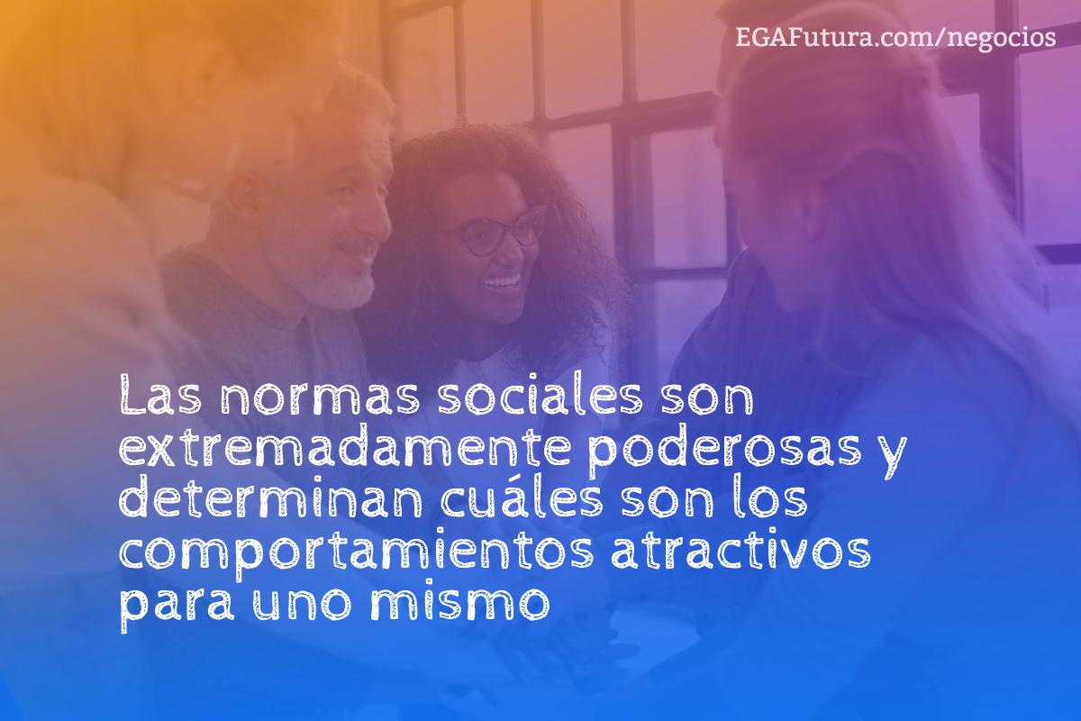 Las normas sociales son extremadamente poderosas y determinan cuáles son los comportamientos atractivos para uno mismo