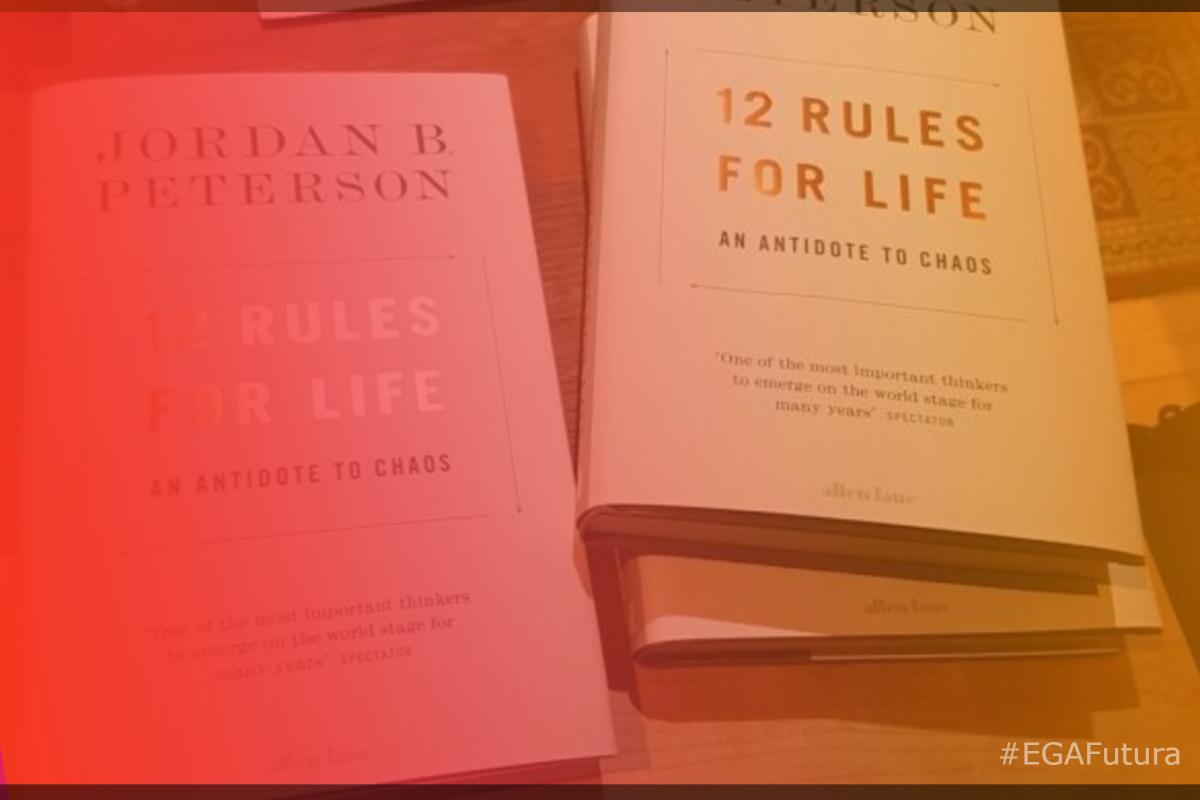 En este artículo, desde EGA Futura tomamos los principales conceptos del libro 12 Rules For Life de Jordan Peterson