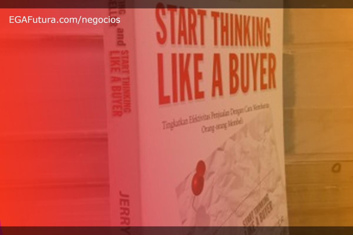 Start Thinking Like a Buyer / Jerry Acuff