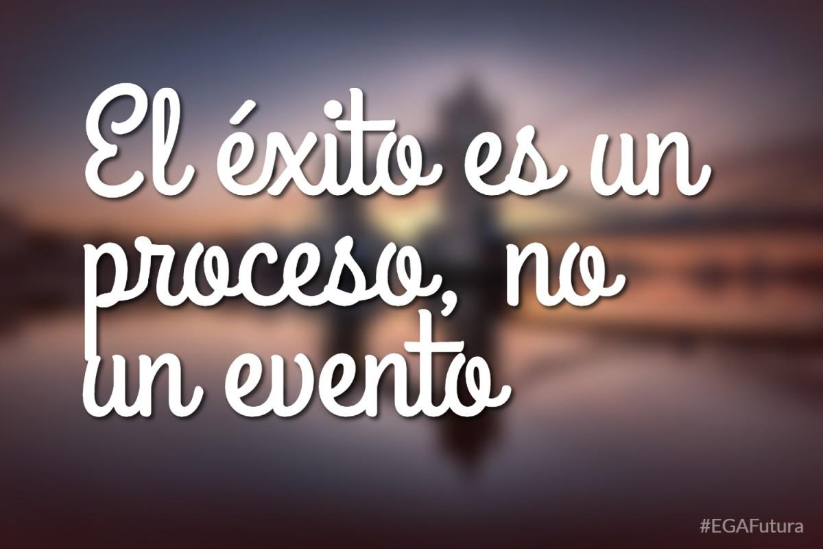 El éxito es un proceso, no un evento