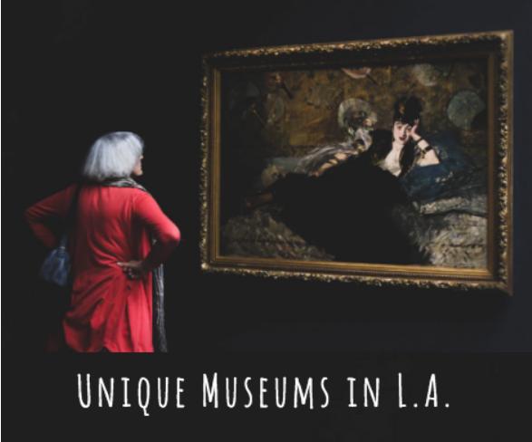Unique Museums in L.A.